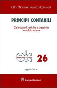 Libro Principi contabili. Vol. 26: Operazioni, attivitàe passività in valuta estera.