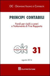 Principi contabili. Vol. 31: Fondi per rischi e oneri e trattamento di fine rapporto.