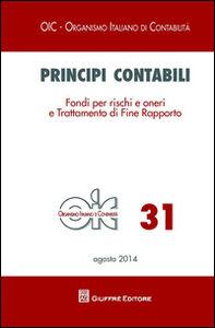 Libro Principi contabili. Vol. 31: Fondi per rischi e oneri e trattamento di fine rapporto.