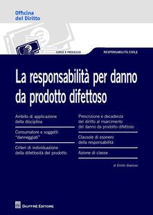 La responsabilità per danno da prodotto difettoso - Emilio Graziuso - copertina