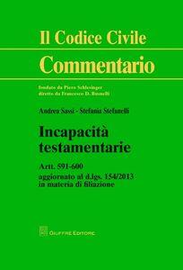 Libro Incapacità testamentarie Stefania Stefanelli , Andrea Sassi
