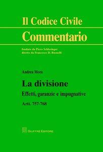 Libro La divisione. Effetti, garanzie e impugnative. Artt. 757-768 Andrea Mora