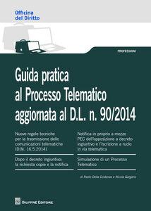 Libro Guida pratica al processo telematico Paolo Della Costanza , Nicola Gargano