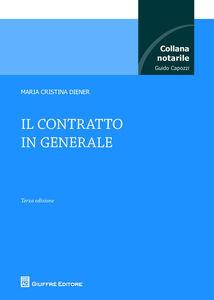 Foto Cover di Il contratto in generale, Libro di M. Cristina Diener, edito da Giuffrè