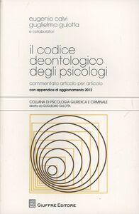 Foto Cover di Il codice deontologico degli psicologi, Libro di  edito da Giuffrè