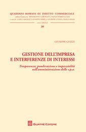 Gestione dell'impresa e interferenze di interessi. Trasparenza, ponderazione e imparzialità nell'amministrazione delle s.p.a