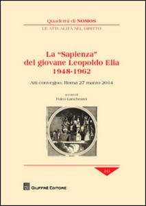 Libro La «sapienza» del giovane Leopoldo Elia (1948-1962). Atti del Convegno (Roma, 27 marzo 2014)
