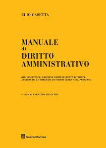 Foto Cover di Manuale di diritto amministrativo, Libro di Elio Casetta, edito da Giuffrè