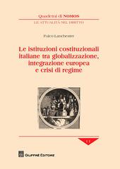Le istituzioni costituzionali italiane tra globalizzazione, integrazione europea e crisi di regime