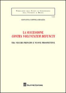Cefalufilmfestival.it La successione «contra voluntatem defuncti». Tra vecchi principi e nuove prospettive Image