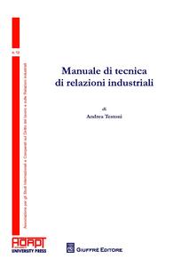 Libro Manuale di tecnica di relazioni industriali Pietro Testoni