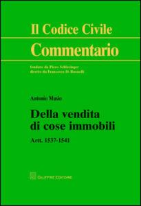 Libro Della vendita di cose immobili. Artt. 1537-1541 Antonio Musio