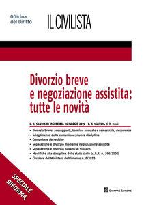 Foto Cover di Divorzio breve e negoziazione assistita. Tutte le novità, Libro di Rita Rossi, edito da Giuffrè