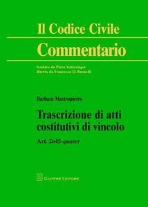 Libro Trascrizione di atti costitutivi di vincolo. Art. 2645 quater Barbara Mastropietro