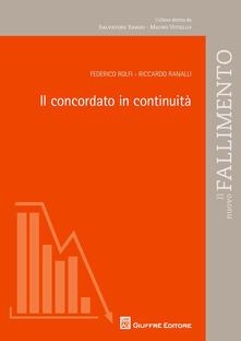 Il concordato in continuità - Federico Rolfi,Riccardo Ranalli - copertina