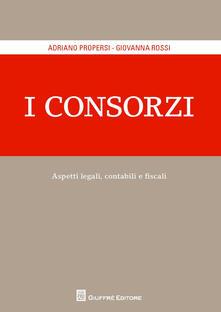 I consorzi. Aspetti legali contabili e fiscali.pdf