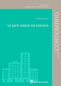 Libro Le parti comuni ed esclusive Alberto Celeste
