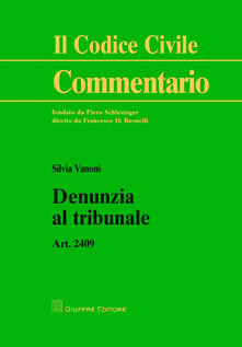 Denunzia al tribunale. Art. 2409 - Silvia Vanoni - copertina