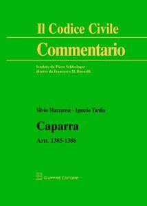 Libro La caparra. Artt. 1385-1386 Silvio Mazzarese , Ignazio Tardia