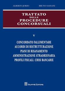 Trattato delle procedure consorsuali. Vol. 5 - Alberto Jorio,Bruno Sassani - copertina