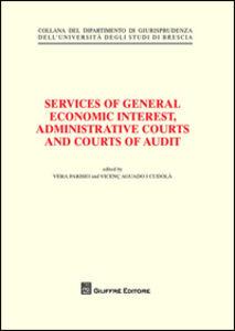 Foto Cover di Services of general economic interest, administrative courts and courts of audit, Libro di  edito da Giuffrè