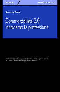 Libro Commercialista 2.0. Innoviamo la professione Domenico Posca