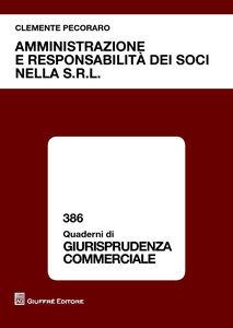Foto Cover di Amministrazione e responsabilità dei soci nella s.r.l., Libro di Clemente Pecoraro, edito da Giuffrè