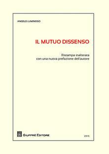 Il mutuo dissenso - Angelo Luminoso - copertina