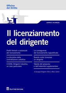 Foto Cover di Il licenziamento del dirigente, Libro di Giuseppe Bulgarini D'Elci,Marco Sartori, edito da Giuffrè