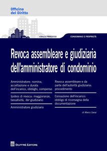 Foto Cover di Revoca assembleare e giudiziaria dell'amministratore di condominio, Libro di Marco Saraz, edito da Giuffrè