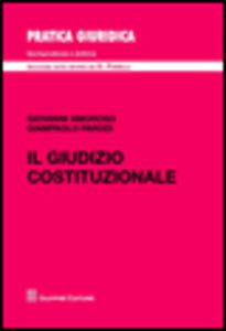 Libro Il giudizio costituzionale Giampaolo Parodi , Giovanni Amoroso