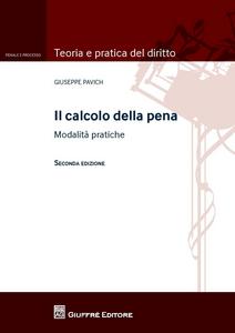 Libro Il calcolo della pena. Modalità pratiche Giuseppe Pavich