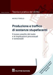Libro Produzione e traffico di sostanze stupefacenti. Il nuovo assetto del reato e le implicazioni processuali Michele Toriello