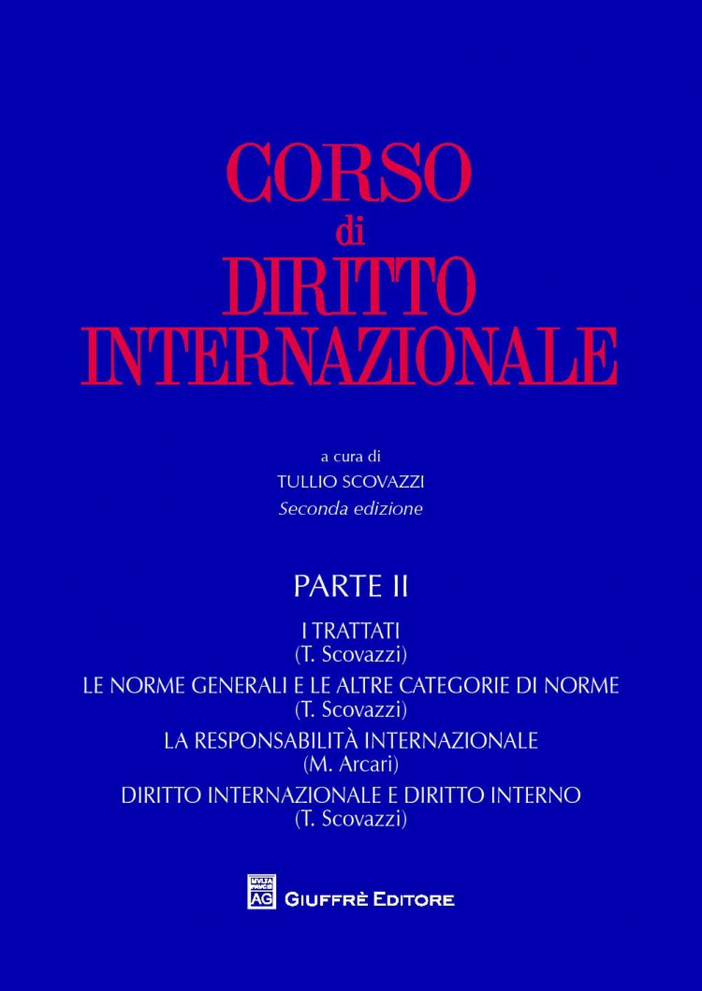 Image of Corso di diritto internazionale. Vol. 2: I trattati. Le norme generali e le altre categorie di norme. La responsabilità internazionale. Diritto internazionale e diritto interno.
