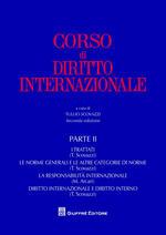 Corso di diritto internazionale. Vol. 2: I trattati. Le norme generali e le altre categorie di norme. La responsabilità internazionale. Diritto internazionale e diritto interno.