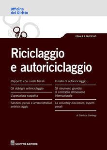 Riciclaggio e autoriciclaggio - Gianluca Gambogi - copertina
