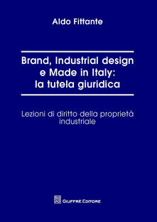 Ipabsantonioabatetrino.it Brand, industrial design e made in Italy: la tutela giuridica. Lezioni di diritto della proprietà industriale Image