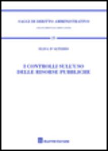 Libro I controlli sull'uso delle risorse pubbliche Elisa D'Alterio