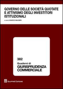 Governo delle società quotate e attivismo degli investitori istituzionali. Atti del Convegno (Roma, 13 dicembre 2013) - copertina