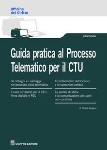 Guida pratica al processo telematico per il CTU - Nicola Gargano - copertina