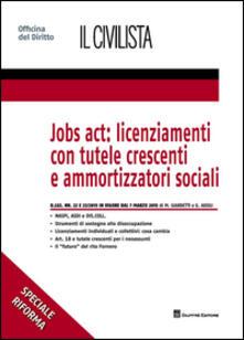 Jobs act: licenziamenti con tutele crescenti e ammortizzatori sociali - Giulia Ausili,Marco Giardetti - copertina