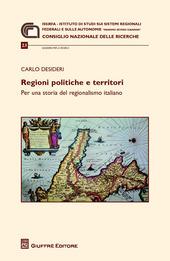 Regioni politiche e territori. Per una storia del regionalismo italiano