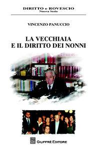 Foto Cover di La vecchiaia e il diritto dei nonni, Libro di Vincenzo Panuccio, edito da Giuffrè