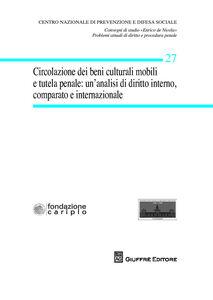 Foto Cover di Circolazione dei beni culturali mobili e tutela penale. Un'analisi di diritto interno, comparato ed internazionale, Libro di  edito da Giuffrè