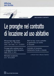 Libro Le proroghe nel contratto di locazione ad uso abitativo Maurizio Tarantino , Nicola Frivoli