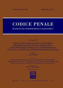Codice penale. Rassegna di giurisprudenza e di dottrina. Vol. 3 - Giorgio Lattanzi,Ernesto Lupo - copertina
