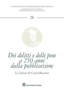 Foto Cover di Dei delitti e delle pene a 250 anni dalla sua pubblicazione, Libro di  edito da Giuffrè