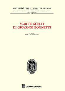 Scritti scelti di Giovanni Bognetti - Giovanni Bognetti - copertina