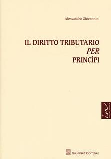 Il diritto tributario per princìpi. Con aggiornamento online - Alessandro Giovannini - copertina