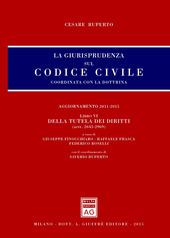 La giurisprudenza sul Codice civile. Coordinata con la dottrina. Vol. 6: Della tutela dei diritti (artt. 2643-2969).